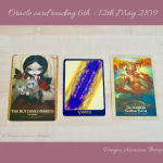 3 card oracle reading for 6th - 12th May 2019