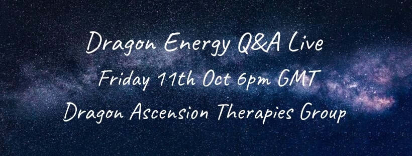 Link to a dragon energy Q&A session on Facebook Friday 11th October 2019