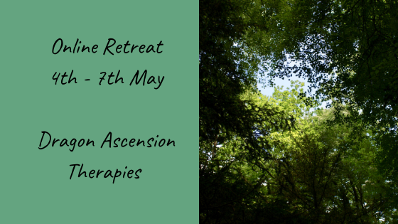 details of an online retreat hosted by Dragon Ascension Therapies 4th - 7th May