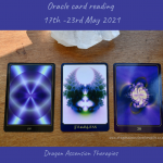 Oracle card reading 17th - 23rd May 2021